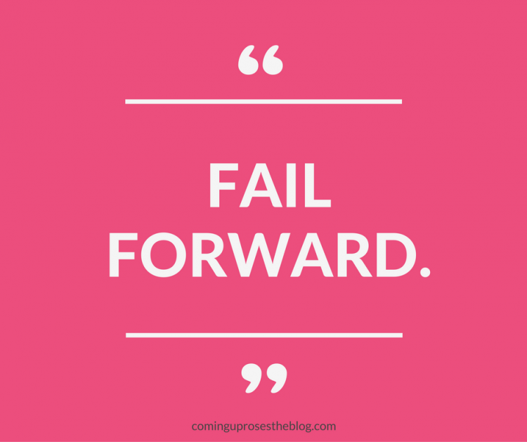 """Fail Forward"" - Monday Mantra on Coming Up Roses"