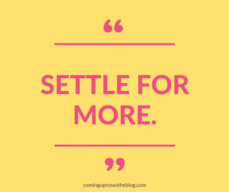 """""""Settle for More"""" - Monday Mantra on Coming Up Roses"""