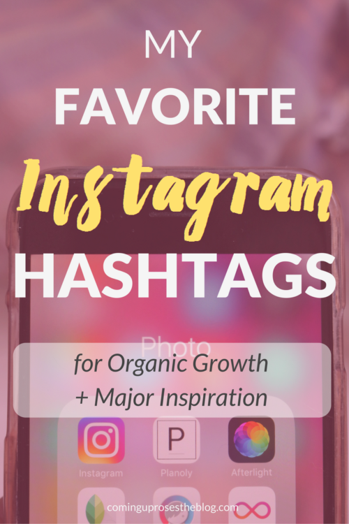 My favorite Instagram Hashtags for Organic Growth by popular Philadelphia lifestyle blogger, Coming Up Roses