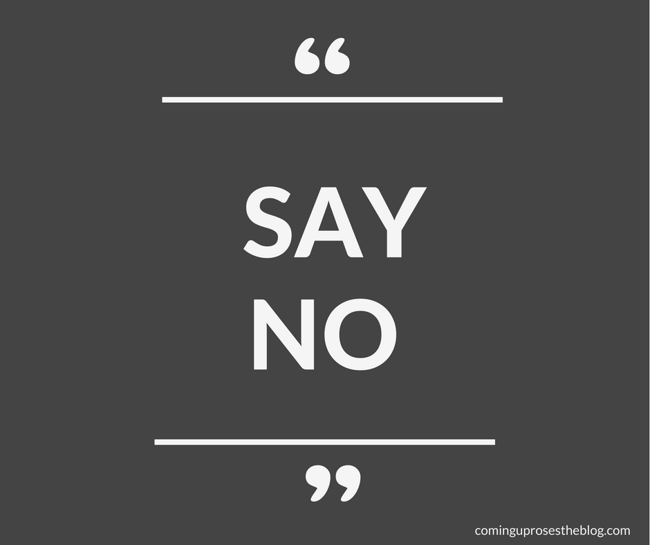 """SAY NO."" - How to say no and choose YOU without feeling like a jerk - How to say no and choose YOU without feeling like a jerk by popular Philadelphia lifestyle blogger Coming Up Roses"