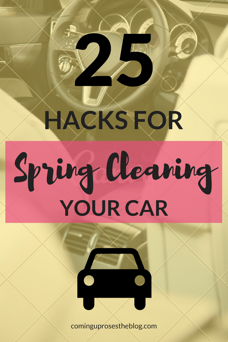 25 Hacks for Spring Cleaning your Car like a pro!