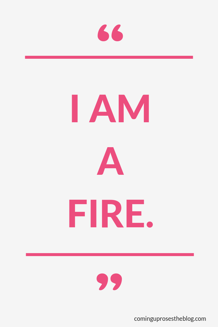 """I AM A FIRE."" - Monday Mantra on Coming Up Roses after Rachel Hollis' RISE Conference"